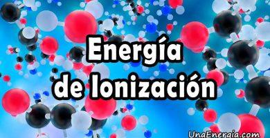 energia de ionizacion definicion